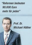 INSM: Reformen bedeuten 90.000 Euro mehr für jeden